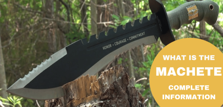 EVERYTHING YOU NEED TO KNOW ABOUT MACHETES