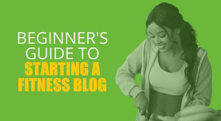 How to Start Your Own Fitness Blog