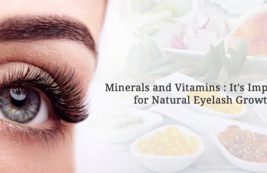 Minerals and Vitamins: It's Important for Natural Eyelash Growth