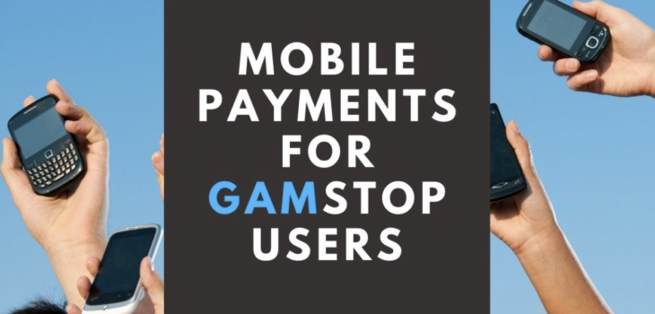 Mobile Payments for GamStop Users: What Do You Need To Know
