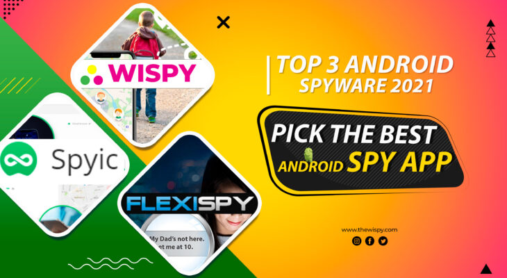 Top 3 Android Spyware 2021 - Pick The Best Android Spy App