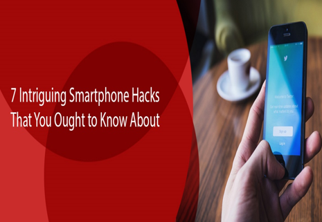 Smartphone Hacks That You Ought to Know About