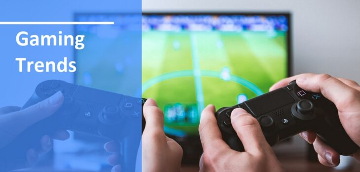 Major Trends in the Gaming Industry in 2021